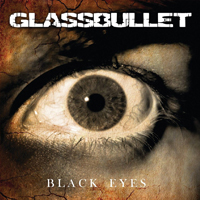 GLASSBULLET – BLACK EYES (2014)