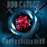 BOB CATLEY – WHEN EMPIRES BURN (FRONTIERS 2003)
