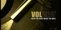 VOLBEAT – ROCK THE REBEL / METAL THE DEVIL (MASCOT 2007)