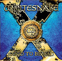 WHITESNAKE – GOOD TO BE BAD (SPV 2008)
